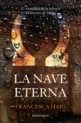 LA NAVE ETERNA (EL SERMON DE FUEGO III) di HAIG, FRANCESCA
