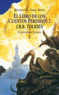 EL LIBRO DE LOS CUENTOS PERDIDOS II (HISTORIA DE LA TIERRA MEDIA; T. 2) di TOLKIEN, J.R.R.
