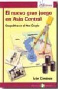 EL NUEVO GRAN JUEGO EN ASIA CENTRAL: GEOPOLITICA EN EL MAR CASPIO di GIMENEZ, IVAN