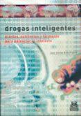 DROGAS INTELIGENTES: PLANTAS, NUTRIENTES Y FARMACOS PARA POTENCIA R EL INTELECTO de RUIZ FRANCO, JUAN CARLOS