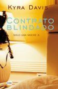 CONTRATO BLINDADO (SOLO UNA NOCHE 3) di DAVIS, KYRA