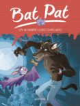 BAT PAT 10: UN HOMBRE LOBO CHIFLADO di DRAGO, MARCELLA