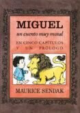 MIGUEL, UN CUENTO MUY MORAL EN CINCO CAPÍTULOS Y UN PRÓLOGO di VV.AA.
