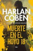 MUERTE EN EL HOYO 18 (SERIE MYRON BOLITAR 4) di COBEN, HARLAN