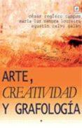 ARTE, CREATIVIDAD Y GRAFOLOGIA di VV.AA.