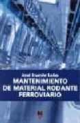 MANTENIMIENTO DE MATERIAL RODANTE FERROVIARIO di IRUESTE LOBO, JOSE