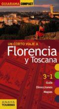 UN CORTO VIAJE A FLORENCIA Y TOSCANA 2017 (GUIARAMA COMPACT) di MERINO, IGNACIO
