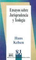ENSAYOS SOBRE JURISPRUDENCIA Y TEOLOGIA di KELSEN, HANS
