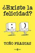 ¿EXISTE LA FELICIDAD? di FRAGUAS, TOÑO