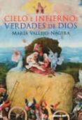 CIELO E INFIERNO: VERDADES DE DIOS di VALLEJO NAGERA, MARIA