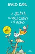 LA JIRAFA, EL PELICANO Y EL MONO di DAHL, ROALD