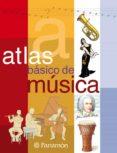 ATLAS BASICO DE MUSICA di VV.AA.