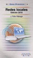 GUIA PRACTICA ANAYA MULTIMEDIA: REDES LOCALES. EDICION 2010 di RABAGO, JOSE FELIX
