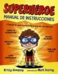 SUPERHÉROE: MANUAL DE INSTRUCCIONES di DEMPSEY, KRISTY