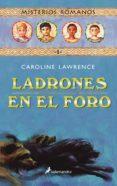MISTERIOS ROMANOS I :LADRONES EN EL FORO di LAWRENCE, CAROLINE