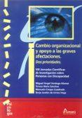 CAMBIO ORGANIZACIONAL Y APOYO A LAS GRAVES AFECTACIONES de VERDUGO ALONSO, MIGUEL ANGEL