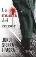 LA MUERTE DEL CENSOR (SERIE HILARIO SOLER 1) di SIERRA, JORDI