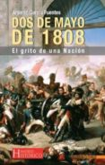 DOS DE MAYO DE 1808: EL GRITO DE UNA NACION di GARCIA FUENTES, ARSENIO