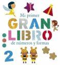 MI PRIMER GRAN LIBRO DE NUMEROS Y FORMAS de GEIS, PATRICIA