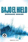 BAJO EL HIELO de MINIER, BERNARD