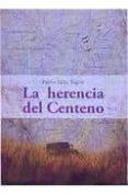 LA HERENCIA DEL CENTENO di SANZ YAGUE, PABLO