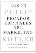 LOS 10 PECADOS CAPITALES DEL MARKETING de KOTLER, PHILIP