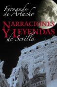 NARRACIONES Y LEYENDAS DE SEVILLA di ARTACHO, FERNANDO DE
