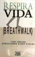 Respira Vida (breathwalk) - Alamah