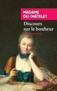 DISCOURS SUR LE BONHEUR di CHATELET, MADAME DU