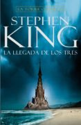 LA LLEGADA DE LOS TRES (LA TORRE OSCURA II) (2ª ED.) de KING, STEPHEN