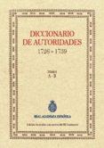 DICCIONARIO DE AUTORIDADES (TOMO I) di REAL ACADEMIA ESPAÑOLA