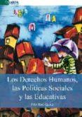 DERECHOS HUMANOS, LAS POLITICAS SOCIALES Y LAS EDUCATIVAS de RODRIGUEZ, FITO