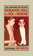 DORADOS DIAS DE SOL Y NOCHE: MEMORIAS II de VILLENA, LUIS ANTONIO DE
