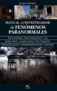 MANUAL DEL INVESTIGADOR DE FENOMENOS PARANORMALES di LIEBANA PEÑA, JORGE