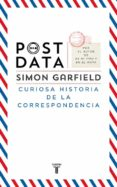 POSTDATA: CURIOSA HISTORIA DE LA CORRESPONDENCIA di GARFIELD, SIMON