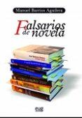 FALSARIOS DE NOVELA di BARRIOS AGUILERA, MANUEL