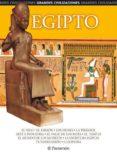 EGIPTO. GRANDES CIVILIZACIONES di VV.AA.