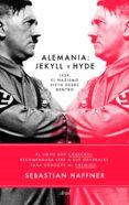 ALEMANIA: JEKYLL Y HYDE: 1939, EL NAZISMO VISTO DESDE DENTRO di HAFFNER, SEBASTIAN
