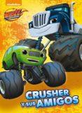 9788448846428 - Vv.aa.: Crusher Y Sus Amigos. (blaze Y Los Monster Machines) - Libro