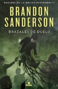NACIDOS DE LA BRUMA 6: BRAZALES DE DUELO de SANDERSON, BRANDON