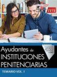 AYUDANTES DE INSTITUCIONES PENITENCIARIAS: TEMARIO (VOL. 1) di VV.AA.