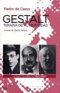 GESTALT, TERAPIA DE AUTENTICIDAD: LA VIDA Y LA OBRA DE FRITZ PERL S di CASSO GARCIA, PEDRO DE