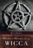 HISTORIA Y HERENCIA DE LA WICCA di GARDNER, GERALD