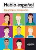 HABLO ESPAÑOL: ESPAÑOL PARA INMIGRANTES (NIVEL INICIAL) di LUCENA SOTO, RAFAEL