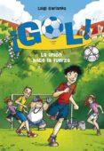 ¡GOL! 4: LA UNION HACE LA FUERZA di GARLANDO, LUIGI