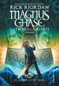 EL MARTILLO DE THOR (MAGNUS CHASE Y LOS DIOSES DE ASGARD 2) de RIORDAN, RICK