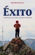 EXITO: EL EXITO QUE NO SE LIMITA A LOS LOGROS MATERIALES de EMERSON, RALPH WALDO