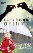 NOSOTROS Y EL DESTINO de VELASCO, CLAUDIA