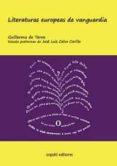 LITERATURAS EUROPEAS DE VANGUARDIA di TORRE, GUILLERMO DE