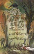 HISTORIAS DE MIEDO: PARA CONTAR EN LA OSCURIDAD di SCHWARTZ, ALVIN